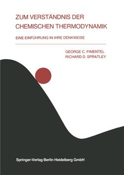 Zum Verständnis der chemischen Thermodynamik von Eckold,  G., Pimentel,  G.C., Spratley,  R.D.