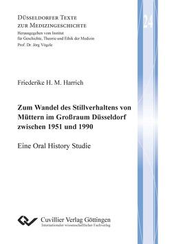 Zum Wandel des Stillverhaltens von Müttern im Großraum Düsseldorf zwischen 1951 und 1990 von Harrich,  Friederike Helene Margarethe