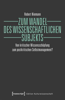 Zum Wandel des wissenschaftlichen Subjekts von Niemann,  Robert