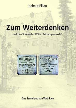 Zum Weiterdenken nach dem 9. November 1938 von Pillau,  Helmut