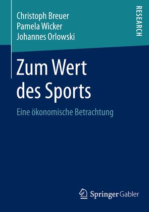 Zum Wert des Sports von Breuer,  Christoph, Orlowski,  Johannes, Wicker,  Pamela