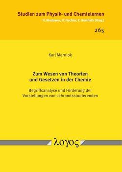 Zum Wesen von Theorien und Gesetzen in der Chemie von Marniok,  Karl