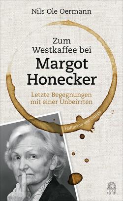 Zum Westkaffee bei Margot Honecker von Oermann,  Nils Ole
