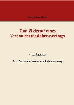 Zum Widerruf eines Verbraucherdarlehensvertrags von Henke,  Christoph Conrad