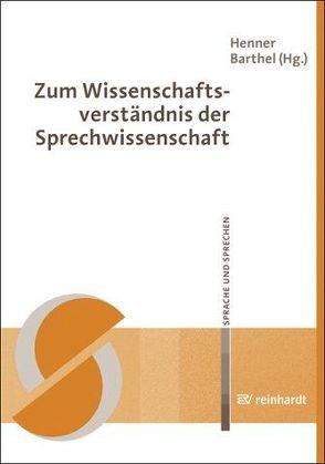 Zum Wissenschaftsverständnis der Sprechwissenschaft von Barthel,  Henner