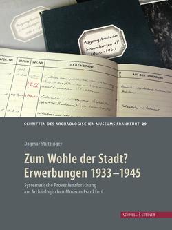 Zum Wohle der Stadt? Erwerbungen 1933 – 1945 von Stutzinger,  Dagmar