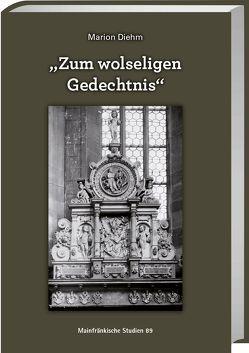 """""""Zum wolseligen Gedechtnis"""" von Diehm,  Marion"""