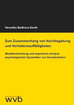 Zum Zusammenhang von Hochbegabung und Verhaltensauffälligkeiten von Belikova-Gerth,  Veronika