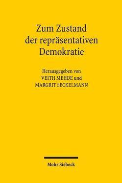 Zum Zustand der repräsentativen Demokratie von Mehde,  Veith, Seckelmann,  Margrit