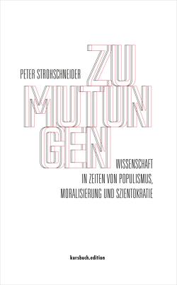Zumutungen von Strohschneider,  Prof. Dr. Peter