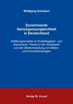 Zunehmende Vermögensungleichheit in Deutschland von Schubert,  Wolfgang