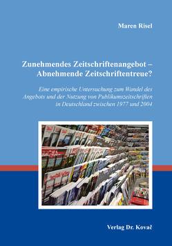 Zunehmendes Zeitschriftenangebot – Abnehmende Zeitschriftentreue? von Risel,  Maren