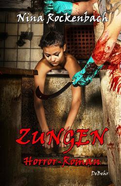 ZUNGEN – Horror-Roman von DeBehr,  Verlag, Rockenbach,  Nina