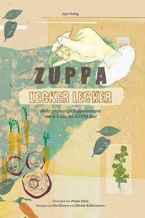 Zuppa lecker lecker von Kellermann,  Nicola, Klasen,  Ute, Stein,  Paula