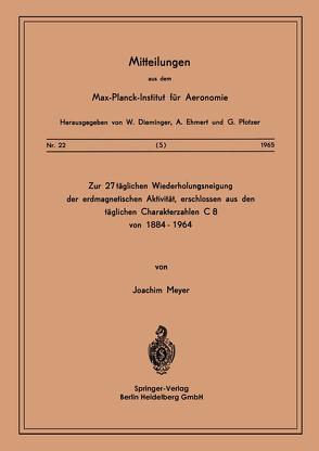 Zur 27-täglichen Wiederholungsneigung der erdmagnetischen Aktivität, erschlossen aus den täglichen Charakterzahlen C8 von 1884–1964 von Meyer,  J.
