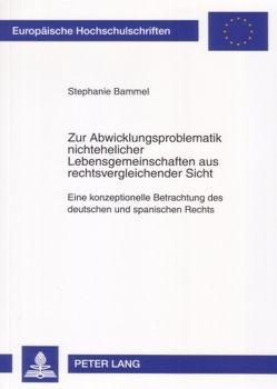Zur Abwicklungsproblematik nichtehelicher Lebensgemeinschaften aus rechtsvergleichender Sicht von Bammel,  Stephanie