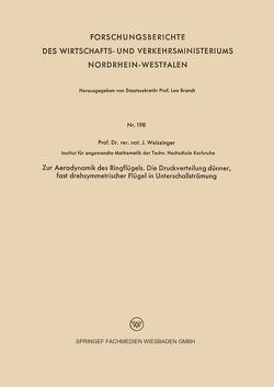 Zur Aerodynamik des Ringflügels. Die Druckverteilung dünner, fast drehsymmetrischer Flügel in Unterschallströmung von Weissinger,  Johannes