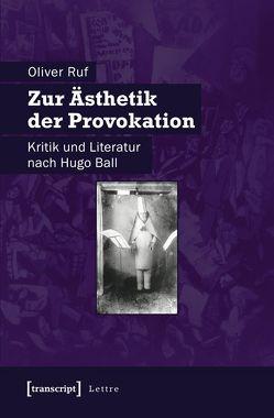 Zur Ästhetik der Provokation von Ruf,  Oliver