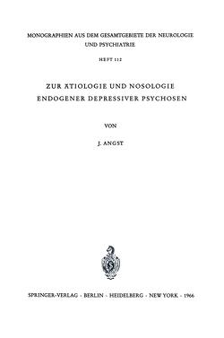 Zur Ätiologie und Nosologie endogener depressiver psychosen von Angst,  J.