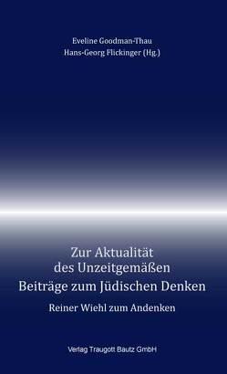 Zur Aktualität des Unzeitgemäßen von Flickinger,  Hans-Georg, Goodman-Thau,  Eveline