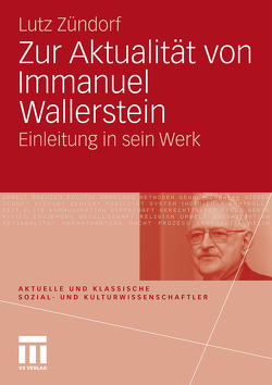 Zur Aktualität von Immanuel Wallerstein von Zündorf,  Lutz