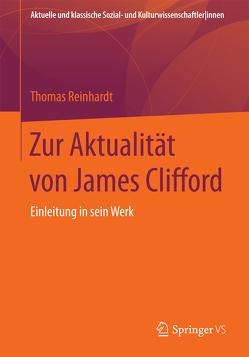 Zur Aktualität von James Clifford von Reinhardt,  Thomas