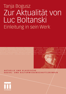 Zur Aktualität von Luc Boltanski von Bogusz,  Tanja, Moebius,  Stephan
