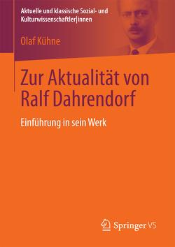 Zur Aktualität von Ralf Dahrendorf von Kühne,  Olaf