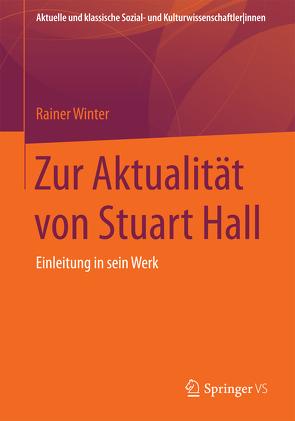 Zur Aktualität von Stuart Hall von Winter,  Rainer