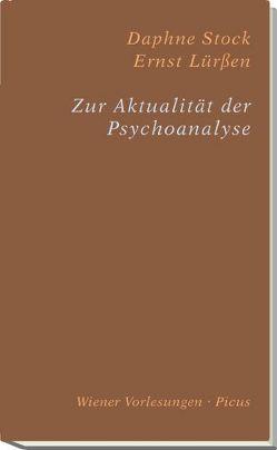 Zur Aktualität der Psychoanalyse von Lürßen,  Ernst, Stock,  Daphne