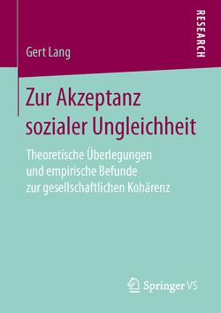 Zur Akzeptanz sozialer Ungleichheit von Lang,  Gert
