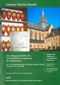 Zur Alltagsgeschichte der Arzneimittelversorgung im 18. Jahrhundert von Mendel,  Andreas Martin