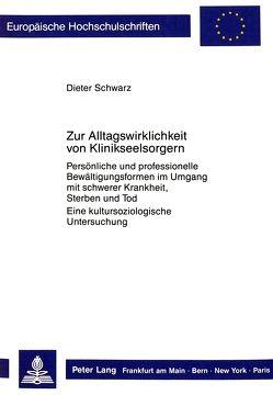 Zur Alltagswirklichkeit von Klinikseelsorgern von Schwarz,  Dieter