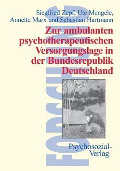 Zur ambulanten psychotherapeutischen Versorgungslage in der Bundesrepublik Deutschland von Marx,  Annette, Mengele,  Ute, Zepf,  Siegfried