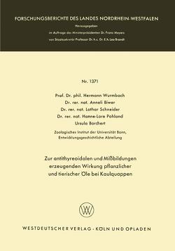 Zur antithyreoidalen und Mißbildungen erzeugenden Wirkung pflanzlicher und tierischer Öle bei Kaulquappen von Biwer,  Anneli, Borchert,  Ursula, Pohland,  Hanne-Lore, Schneider,  Lothar, Wurmbach,  Hermann