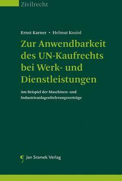 Zur Anwendbarkeit des UN-Kaufrechts bei Werk- und Dienstleistungen von Karner,  Ernst, Koziol,  Helmut