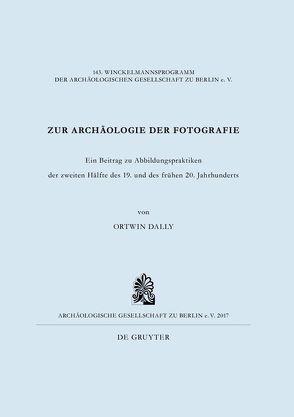 Zur Archäologie der Fotografie von Dally,  Ortwin
