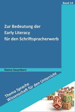Zur Bedeutung der Early Literacy für den Schriftspracherwerb von Sauerborn,  Hanna