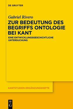 Zur Bedeutung des Begriffs Ontologie bei Kant von Rivero,  Gabriel