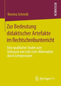 Zur Bedeutung didaktischer Artefakte im Rechtschreibunterricht von Schmidt,  Romina