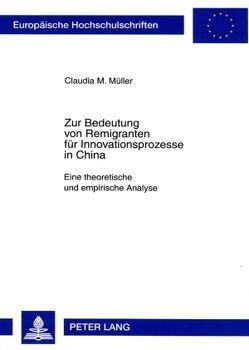 Zur Bedeutung von Remigranten für Innovationsprozesse in China von Müller,  Claudia M.