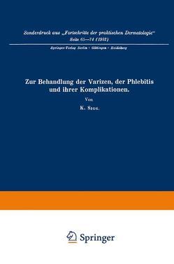Zur Behandlung der Varizen, der Phlebitis und ihrer Komplikationen von Sigg,  Karl