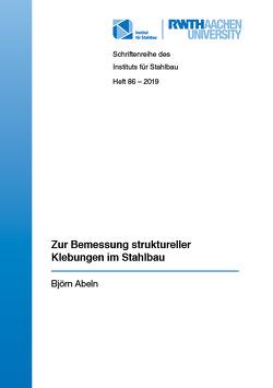 Zur Bemessung struktureller Klebungen im Stahlbau von Abeln,  Björn