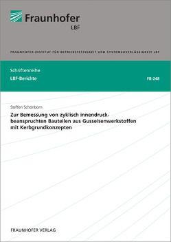 Zur Bemessung von zyklisch innendruckbeanspruchten Bauteilen aus Gusseisenwerkstoffen mit Kerbgrundkonzepten. von Schönborn,  Steffen