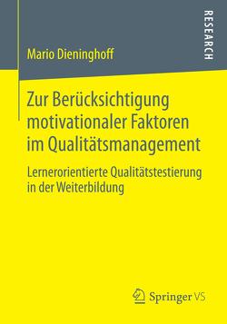 Zur Berücksichtigung motivationaler Faktoren im Qualitätsmanagement von Dieninghoff,  Mario