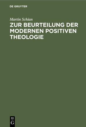 Zur Beurteilung der modernen positiven Theologie von Schian,  Martin