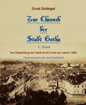 Zur Chronik der Stadt Gotha von Geutebrück,  Jens