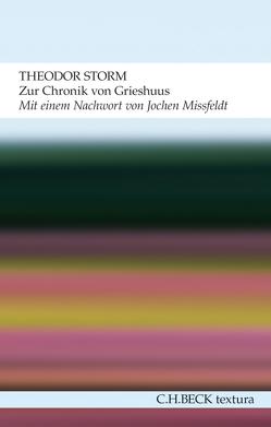Zur Chronik von Grieshuus von Missfeldt,  Jochen, Storm,  Theodor