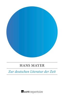 Zur deutschen Literatur der Zeit von Mayer,  Hans