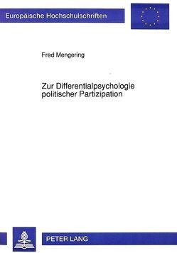 Zur Differentialpsychologie politischer Partizipation von Mengering,  Fred